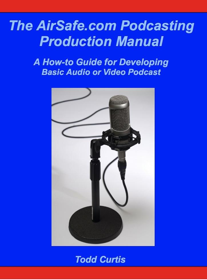 The AirSafe.com Podcasting Manual