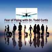 Fear of Flying with Dr. Todd Curtis